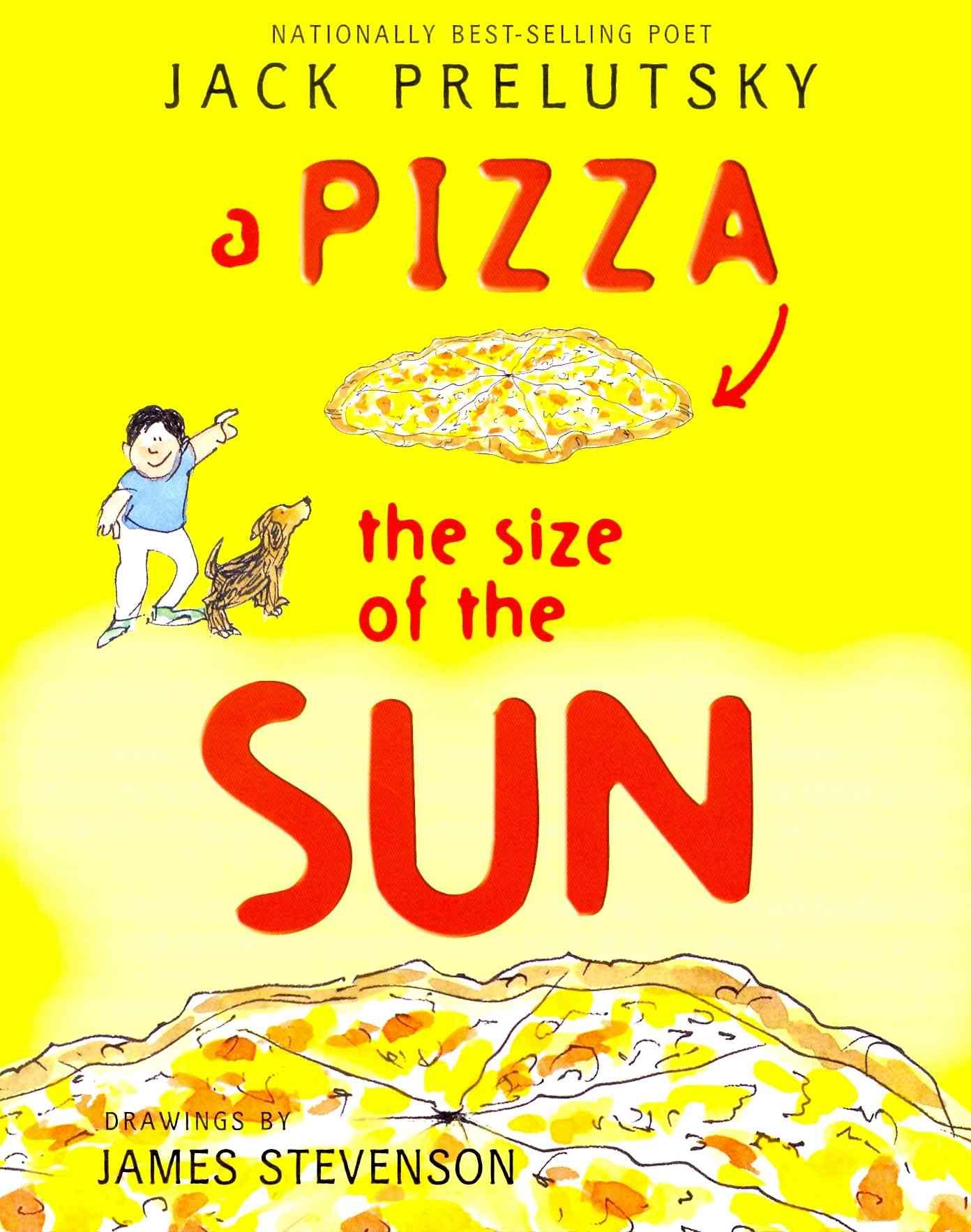 A Pizza the Size of the Sun By Prelutsky, Jack/ Stevenson, James (ILT)