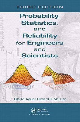Probability, Statistics, and Reliability for Engineers and Scientists By McCuen, Richard H./ Ayyub, Bilal M.